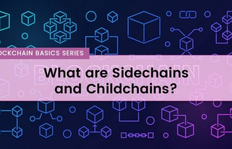 What are Sidechains and Childchains?