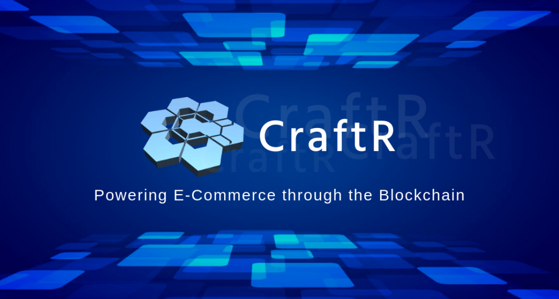 The new blockchain e-commerce generation with CraftR