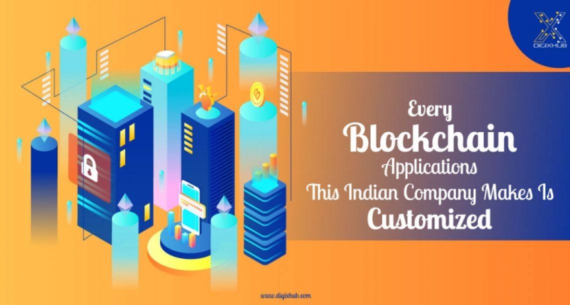 Every Blockchain Applications This Indian Company Makes Is Customized