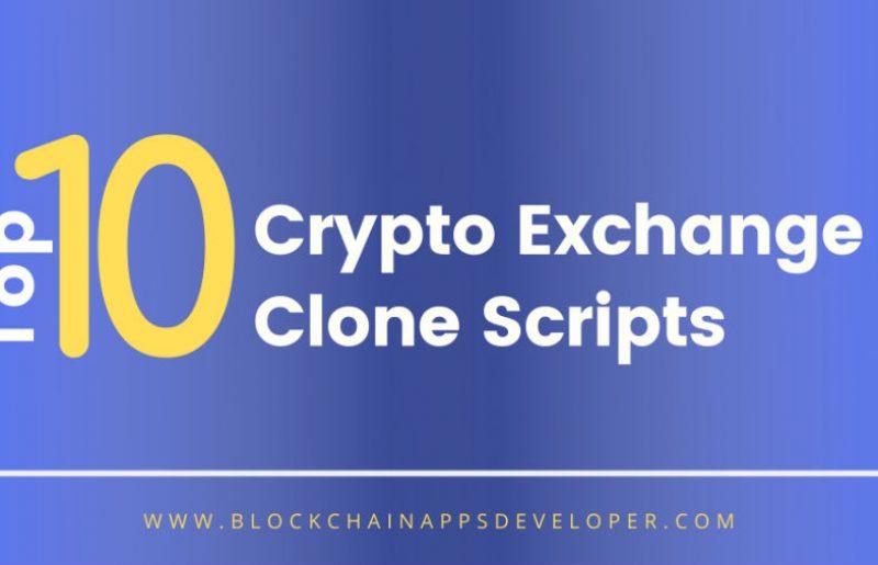 Top 10 Crypto Exchange Clone Scripts