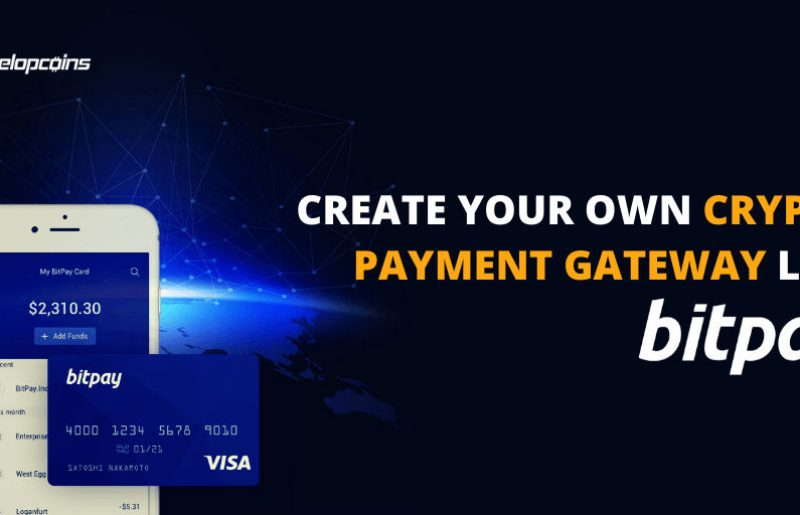 How to Build Your Own Crypto Payment Gateway Like BitPay?