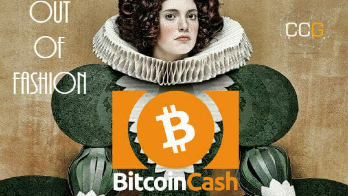 BITCOIN CASH GOES OUT OF FASHION