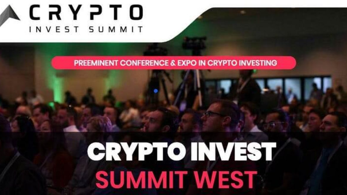 Crypto Invest Summit to be the largest crypto and blockchain conference on the West